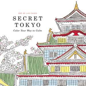 Secret Tokyo: Color Your Way to Calm de Zoe de Las Cases