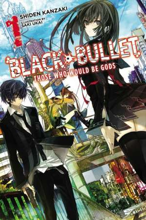 Black Bullet, Vol. 1 (light novel)