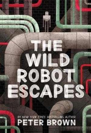 The Wild Robot Escapes de Peter Brown