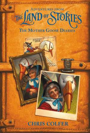 Adventures from the Land of Stories: The Mother Goose Diaries de Chris Colfer