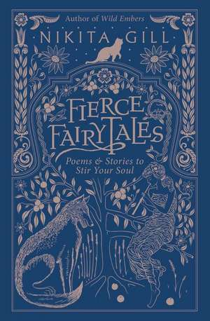 Fierce Fairytales: Poems and Stories to Stir Your Soul de Nikita Gill