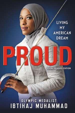 Proud (Young Readers Edition): Living My American Dream de Ibtihaj Muhammad