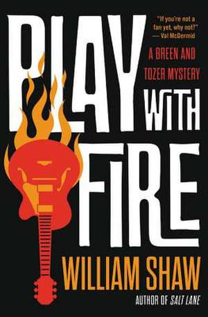 Play With Fire de William Shaw