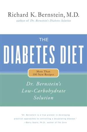 The Diabetes Diet: Dr. Bernstein's Low-Carbohydrate Solution de Richard K. Bernstein