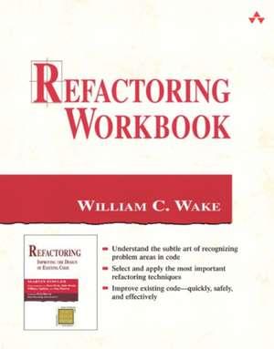 Refactoring Workbook de William C. Wake