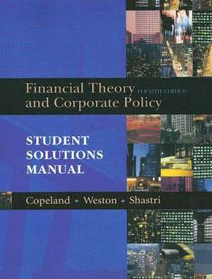 Financial Theory and Corporate Policy:  Student Solutions Manual de Thomas E. Copeland