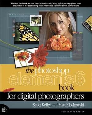 The Photoshop Elements 6 Book for Digital Photographers de Scott Kelby