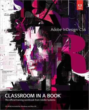 Adobe InDesign CS6 Classroom in a Book de Adobe Creative Team