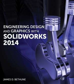Engineering Design and Graphics with Solidworks 2014 de James D. Bethune