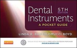 Dental Instruments: A Pocket Guide de Linda Bartolomucci Boyd