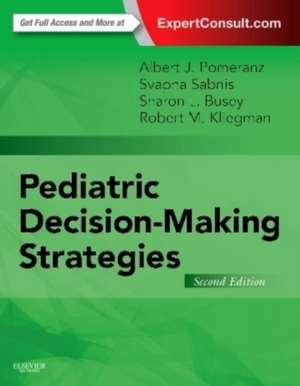 Pediatric Decision-Making Strategies de Albert J. Pomeranz