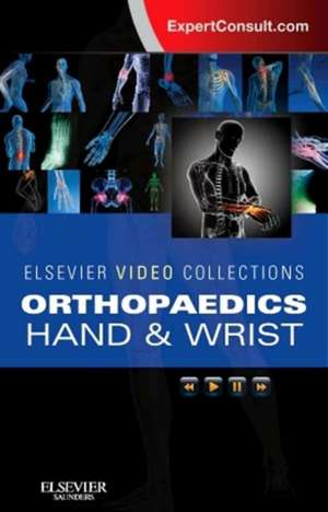 Elsevier Video Collections: Hand and Wrist