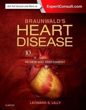 Braunwald's Heart Disease Review and Assessment