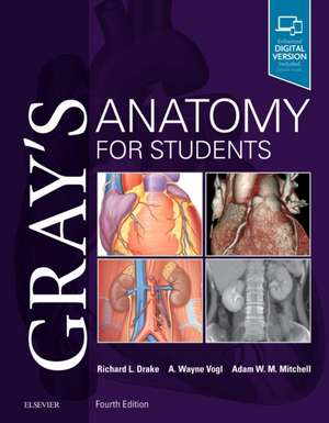 Gray's Anatomy for Students: Anatomia lui Gray pentru studenți ediția 4 2019 de Richard Drake