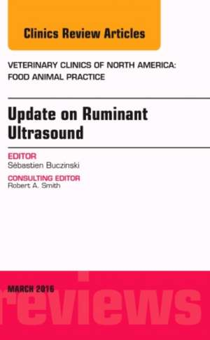 Update on Ruminant Ultrasound, An Issue of Veterinary Clinics of North America: Food Animal Practice de Sébastien Buczinski