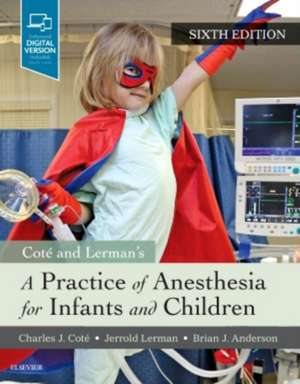 A Practice of Anesthesia for Infants and Children imagine