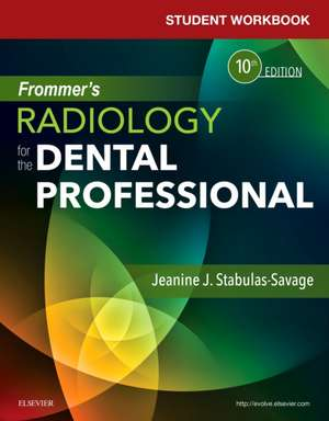 Student Workbook for Frommer's Radiology for the Dental Professional de Jeanine J. Stabulas-Savage