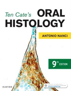 Ten Cate's Oral Histology: Development, Structure, and Function de Antonio Nanci