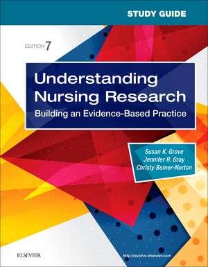 Study Guide for Understanding Nursing Research: Building an Evidence-Based Practice de Susan K. Grove
