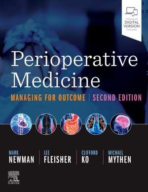 Perioperative Medicine: Managing for Outcome de Mark F. Newman