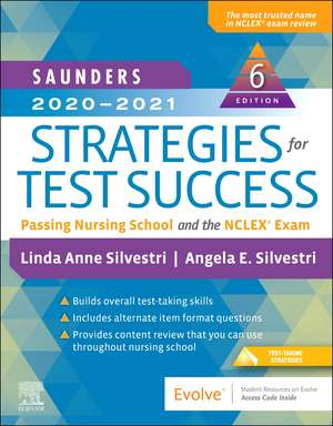Saunders 2020-2021 Strategies for Test Success: Passing Nursing School and the NCLEX Exam de Linda Anne Silvestri