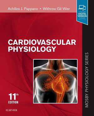 Cardiovascular Physiology: Mosby Physiology Monograph Series de Achilles J. Pappano