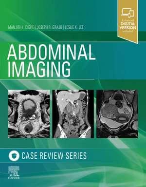Abdominal Imaging: Case Review Series de Manjiri Dighe