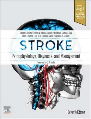 Stroke: Pathophysiology, Diagnosis, and Management de James C. Grotta