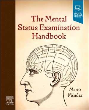 The Mental Status Examination Handbook de Mario F. Mendez