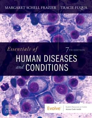 Essentials of Human Diseases and Conditions de Margaret Schell Frazier