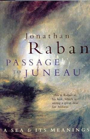 Passage To Juneau de Jonathan Raban