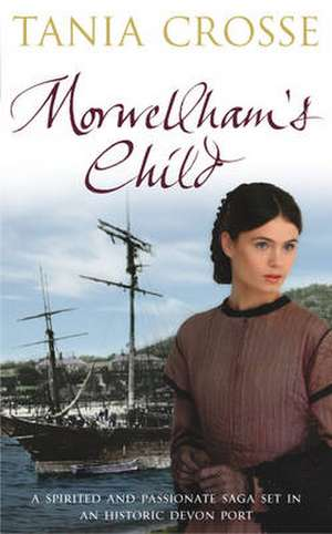 Morwellham's Child de Tania Crosse