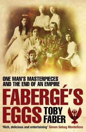 Faberge's Eggs de Toby Faber