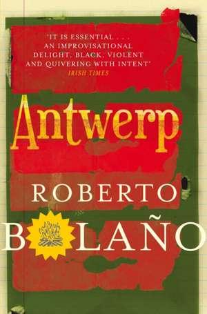 Antwerp de Roberto Bolano