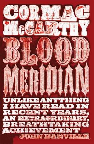 McCarthy, C: Blood Meridian de Cormac McCarthy
