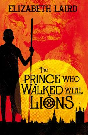 The Prince Who Walked With Lions de Elizabeth Laird