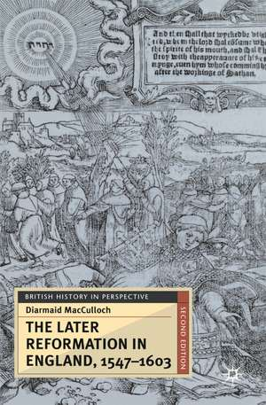 The Later Reformation in England, 1547-1603 de Diarmaid MacCulloch