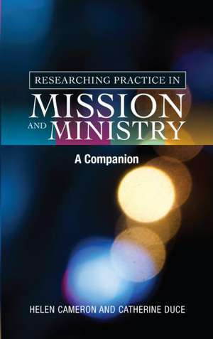 Researching Practice in Ministry and Mission de Helen Cameron