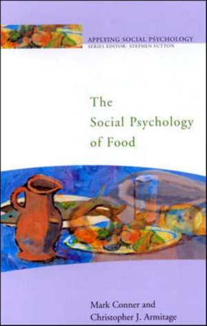 The Social Psychology of Food de Mark Conner