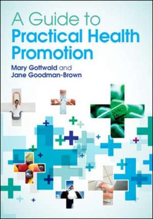 A Guide to Practical Health Promotion de Mary Gottwald