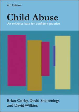 Child Abuse: An Evidence Base for Confident Practice de Brian Corby