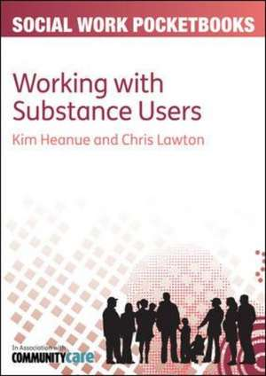The Pocketbook Guide to Working with Substance Users de Kim Heanue