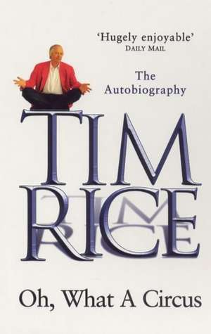 Oh, What a Circus de Tim Rice