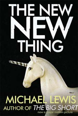 The New New Thing de  Michael Lewis