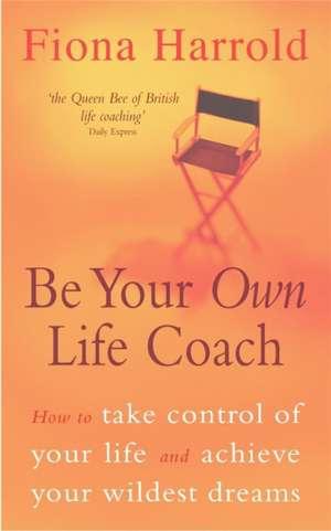 Be Your Own Life Coach de Fiona Harrold
