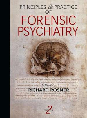 Principles and Practice of Forensic Psychiatry, 2Ed de Richard Rosner