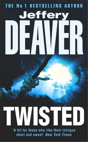 Twisted de Jeffery Deaver