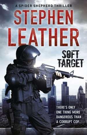 Soft Target de Stephen Leather