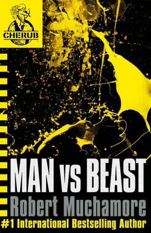 Cherub 06. Man vs Beast de Robert Muchamore