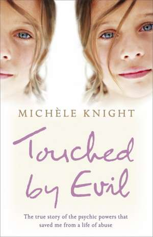 Knight, M: Touched by Evil
